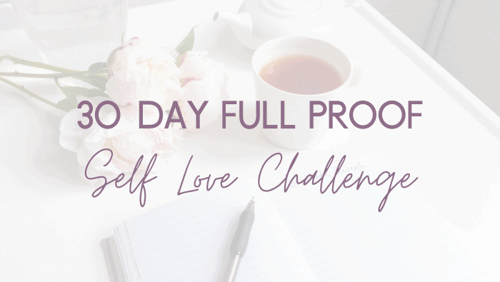 30 Day Full Proof Self Love Challenge
