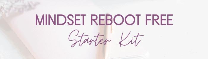 Mindset Reboot Starter Kit