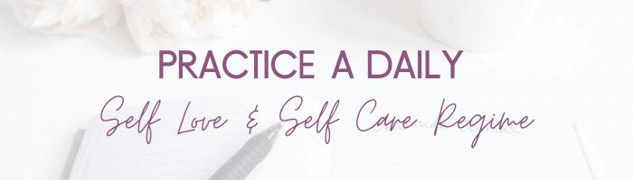 Self Care Self Love Regime