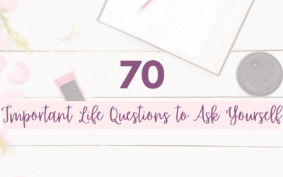 70 Important Life Questions to Ask Yourself