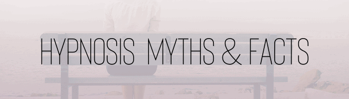 hypnosis myths & facts